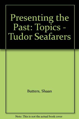 9780199133093: Presenting the Past: Topics - Tudor Seafarers