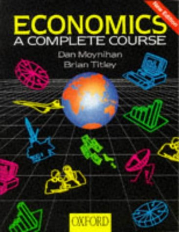 9780199133871: Economics: A Complete Course