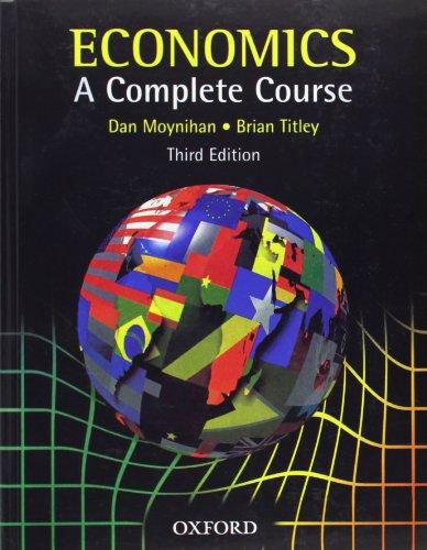 Economics: A Complete Course: Titley, Brian