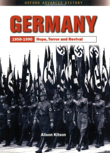 9780199134175: Germany: 1858-1990: Hope, Terror, and Revival (Oxford Advanced History)