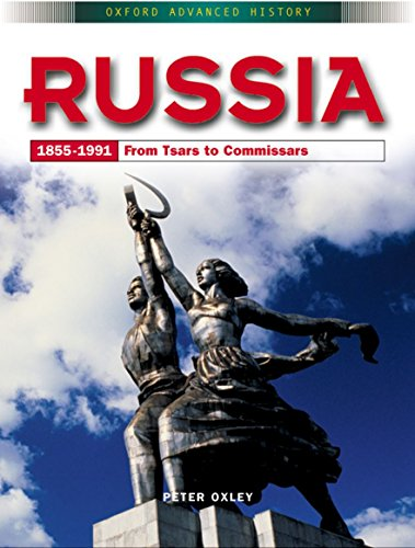 9780199134182: Russia 1855-1991: From Tsars to Commissars (Oxford Advanced History)