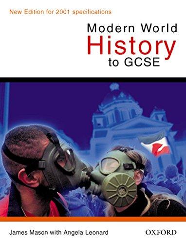 Modern World History to GCSE (Oxford History: Mason, James, Leonard,