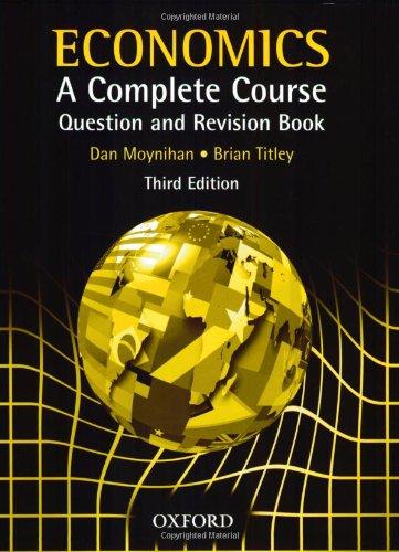 9780199134366: Economics A Complete Course Question and Revision Book