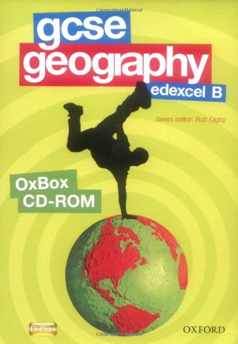 GCSE Geography Edexcel B Assessment, Resources, and Planning OxBox CD-ROM (Gcse Geog for Edexcel B) (9780199134878) by Bob Digby; Cameron Dunn; Sue Warn; David Holmes; Dan Cowling; Russell Chapman
