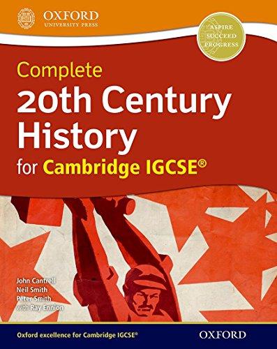 20th Century History for Cambridge IGCSE: Cantrell, John; Smith, Neil; Smith, Peter; Ennion, Ray