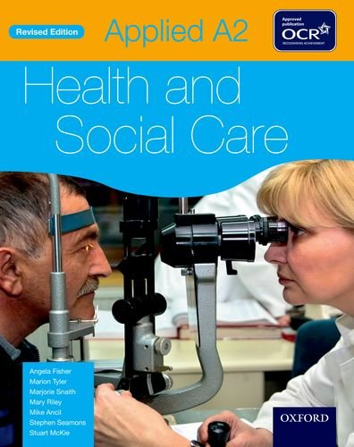Applied A2 Health & Social Care Student Book for OCR: Fisher, Angela; Tyler, Marion; Snaith, ...