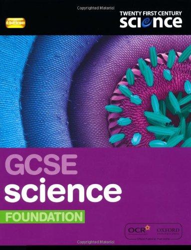 Twenty First Century Science: GCSE Science Foundation Student Book (9780199138135) by Ann Fullick