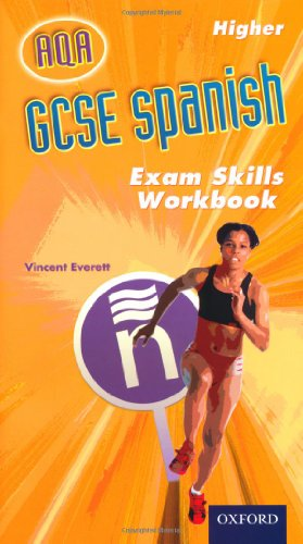 GCSE Spanish AQA: Higher Exam Skills Workbook Pack (0199138613) by Vincent Everett