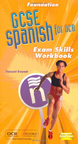 OCR GCSE Spanish Foundation Exam Skills Workbook Pack (0199138710) by Vincent Everett