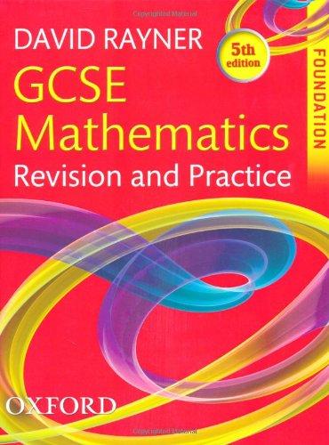 9780199139255: GCSE Mathematics Revision and Practice: Foundation Student Book (Gcse Maths Revision and Practi)