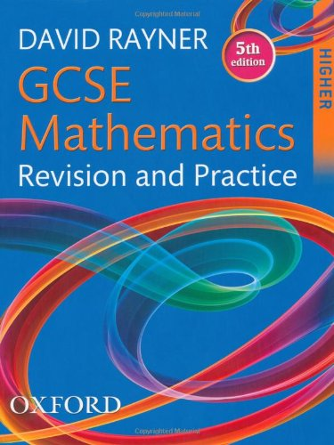 9780199139262: GCSE Mathematics Revision and Practice: Higher Student Book