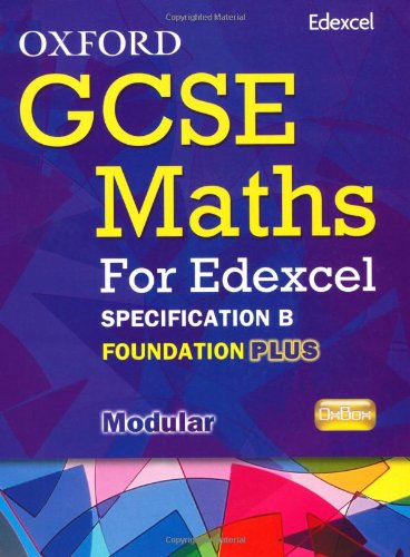 9780199139453: Oxford GCSE Maths for Edexcel: Specification B Student Book Foundation Plus (C-E)