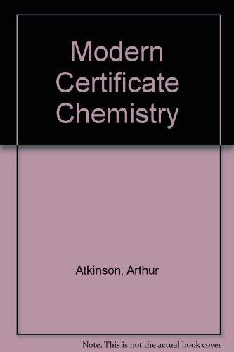 Modern Certificate Chemistry: Atkinson, Arthur