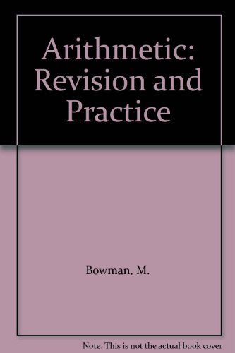 Arithmetic: Revision and Practice (9780199140879) by M. Bowman; R. Elvin; A. Ledsham; C. Oliver