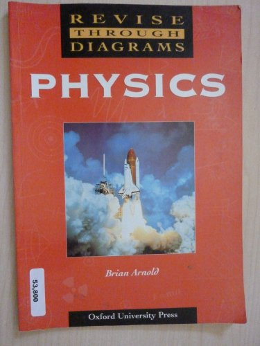 Revise Through Diagrams: Physics (0199141908) by Brian Arnold