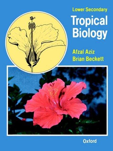 Lower Secondary Tropical Biology (9780199142385) by Afzal Aziz; B. S. Beckett