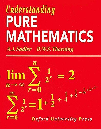 Understanding Pure Mathematics: Sadler, A. J.