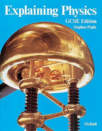 Explaining Physics: GCSE Edition (0199142726) by Stephen Pople
