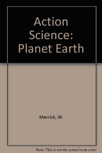 Action Science: Planet Earth: etc., O'Sullivan, Joan,