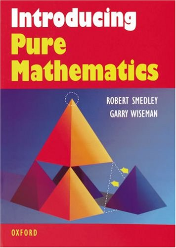 Introducing Pure Mathematics [Jul 01, 1998] Smedley,: Smedley, Robert