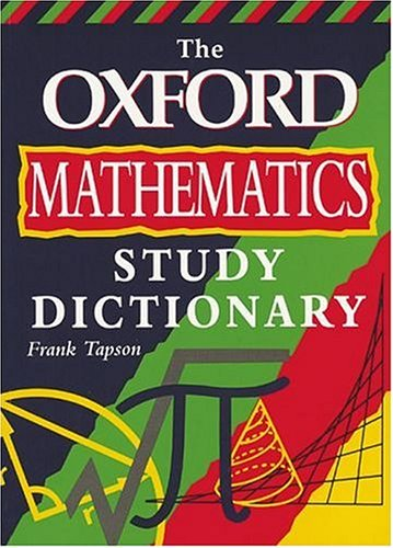 9780199145676: The Oxford Mathematics Study Dictionary