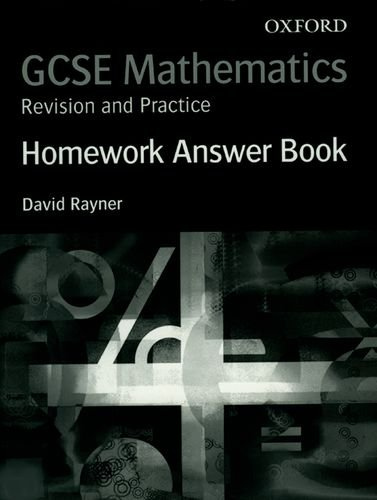 9780199145706: GCSE Mathematics: Revision and Practice: Homework Answer Book (Gcse Maths Revision and Practi)