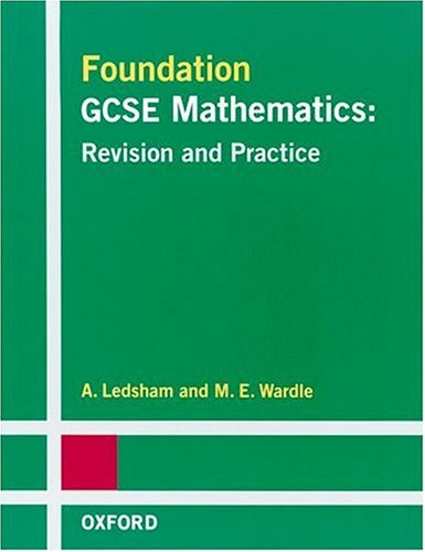 Foundation GCSE Mathematics: Revision and Practice (9780199145768) by A. Ledsham; M.E. Wardle