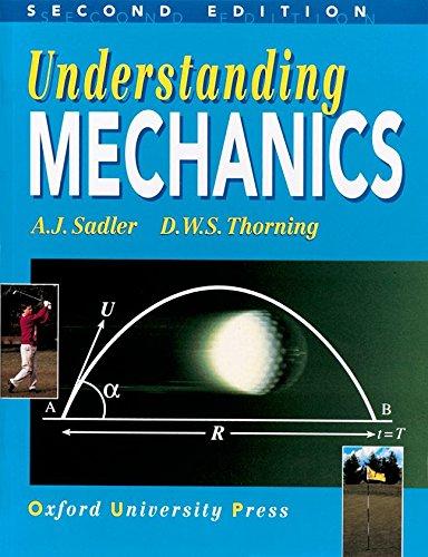 Understanding Mechanics: Sadler, A.J.; Thorning,
