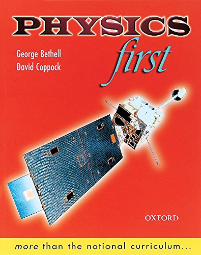 Physics First (Firsts): Bethell, George; Coppock, David