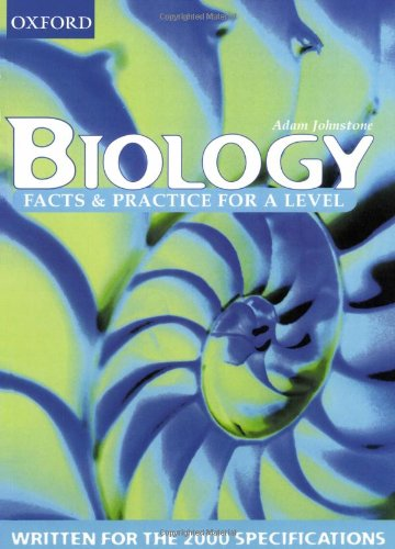 Facts and Practice for A-level: Biology: Johnstone, Adam