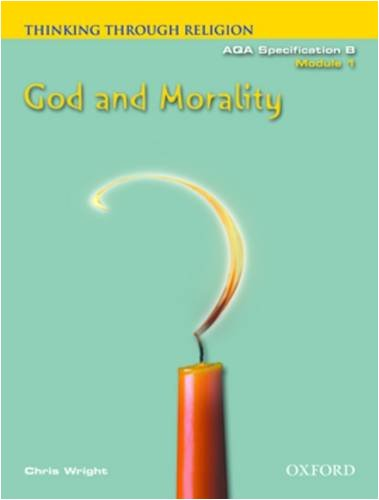 9780199148394: Thinking Through Religion Module 1: God and Morality: God and Morality Module 1