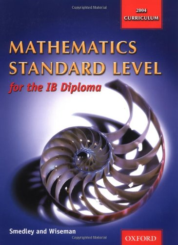 Mathematics Standard Level for the IB Diploma: Smedley, Robert, Wiseman,