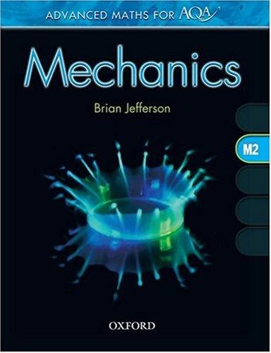 9780199149896: Mechanics M2. Brian Jefferson (Advanced Maths for Aqa)