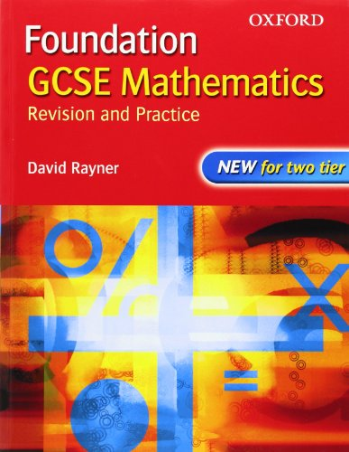 9780199151165: GCSE Mathematics: Revision and Practice: Foundation: Students' Book (New Edition Gcse)