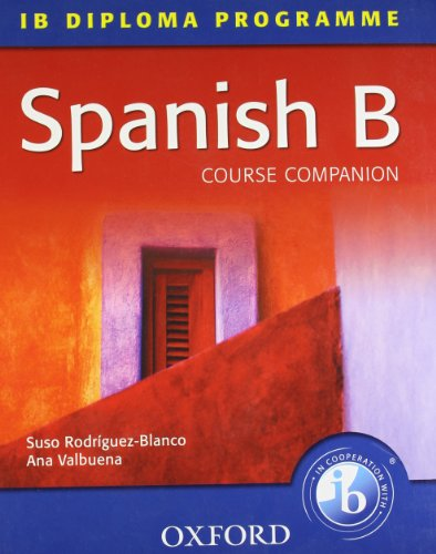 9780199151233: Spanish B Course Companion: IB Diploma Programme (International Baccalaureate)