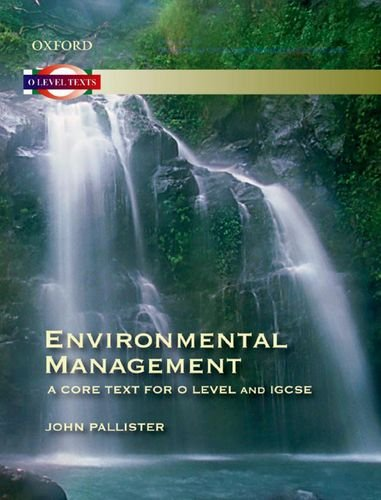 Environmental Management: A Core Text for O Level and IGCSE: Pallister, John