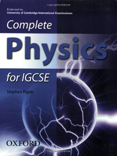 9780199151332: Complete Physics for IGCSE: Endorsed by University of Cambridge International Examinations