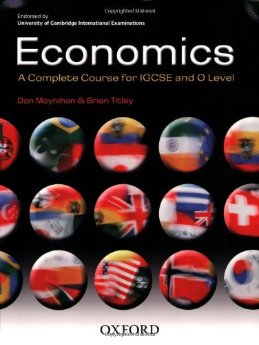 9780199151349: Economics: A Complete Course for IGCSE® and O Level: Endorsed by University of Cambridge International Examinations