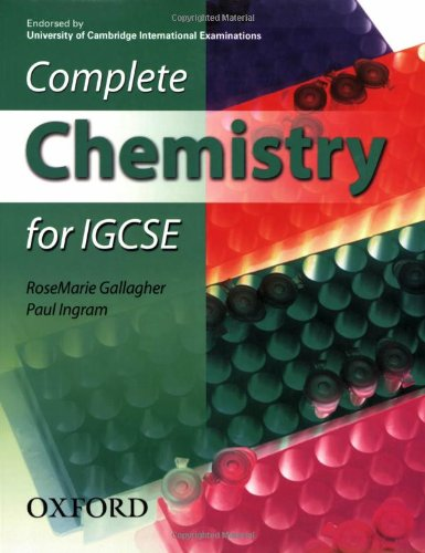 Complete Chemistry for IGCSE: Endorsed by University: RoseMarie Gallagher, Paul
