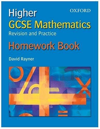 9780199151387: GCSE Mathematics: Revision and Practice: Higher: Homework Book