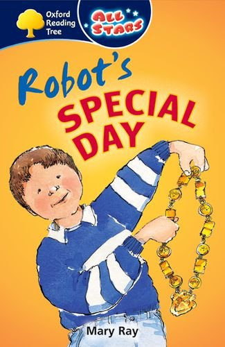 9780199151714: Oxford Reading Tree: All Stars: Pack 1a: Robot's Special Day
