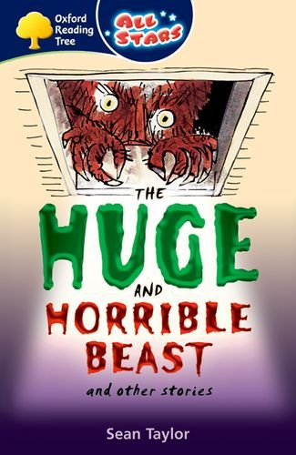 9780199151936: Oxford Reading Tree: All Stars: Pack 3A: the Huge and Horrible Beast