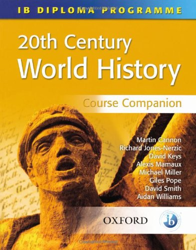 9780199152612: 20th Century World History: IB Diploma Programme (International Baccalaureate Course Companions)