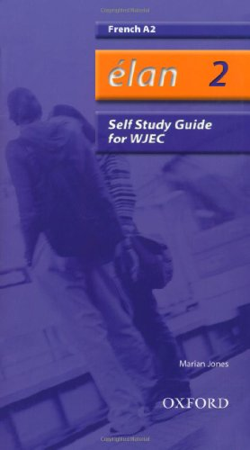 Élan: 2: A2 WJEC Self-Study Guide with: Jones, Marian