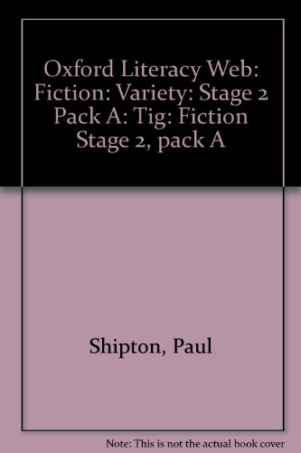 9780199156467: Oxford Literacy Web: Fiction: Variety: Stage 2 Pack A: Tig: Fiction Stage 2, pack A