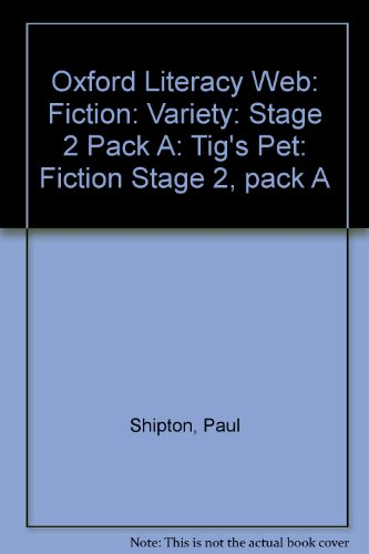 9780199156481: Oxford Literacy Web: Fiction: Variety: Stage 2 Pack A: Tig's Pet: Fiction Stage 2, pack A