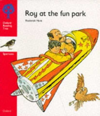 9780199160884: Oxford Reading Tree: Stage 4: Sparrows Storybooks: Roy at the Fun Park: Roy at the Park