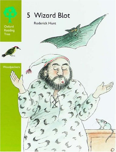 9780199160969: Oxford Reading Tree: Stages 6-7: Woodpeckers Anthologies: 5: Wizard Blot: Wizard Blot