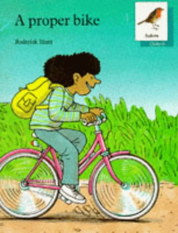 9780199161195: Oxford Reading Tree: Stages 6-10: Robins Storybooks: 8: A Proper Bike: Proper Bike