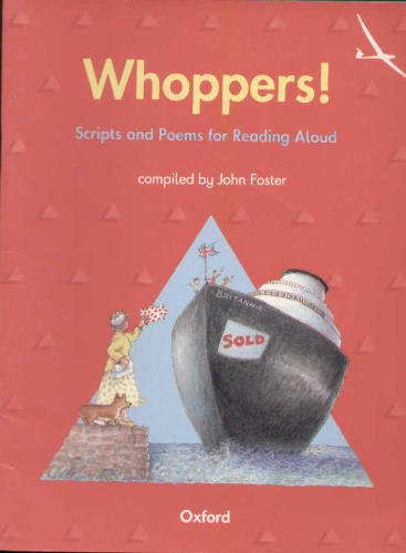 Whoppers! - Scripts and Poems for Reading Aloud (Oxford Primary English, Key Stage 2)